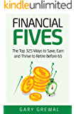 Financial Fives: The Top 325 Ways to Save, Earn, and Thrive to Retire Before 65