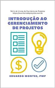 Introdução ao Gerenciamento de Projetos: Como gerenciar projetos pode fazer a diferença na sua vida (escritoriodeprojetos.co