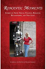 Romantic Moments: Stories of Those Special Feelings, Romantic Relationships, and True Love (Divine Moments) Paperback