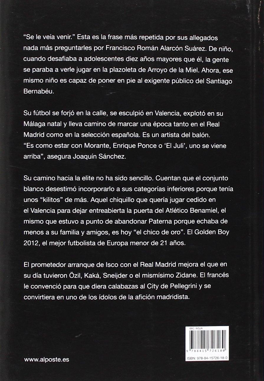 Isco El Chico De Oro Al Poste Band 19 Amazonde