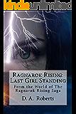 Ragnarok Rising: Last Girl Standing: Untraveled Roads of the Ragnarok Rising Saga