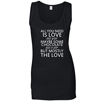 4383d5976fc059 Tim And Ted All You Need is Love and Wine Maybe Some Chocolate and A Nap  Love Wine Chocolate Nap But Mostly The Womens Ladies Vest Cool Funny Gift  Present