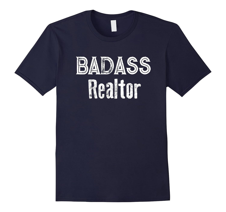 Badass Realtor Shirt funny saying Real estate novelty humor-PL