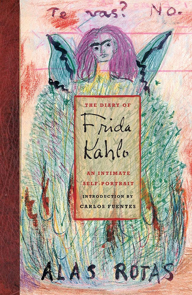 The Diary Of Frida Kahlo An Intimate Self Portrait By Frida Kahlo
