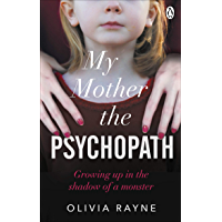 My Mother, the Psychopath: Growing up in the shadow of a monster