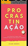 PROCRASTINAÇÃO:: Guia científico sobre como parar de procrastinar (definitivamente) (Portuguese Edition)