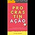 PROCRASTINAÇÃO:: Guia científico sobre como parar de procrastinar (definitivamente)