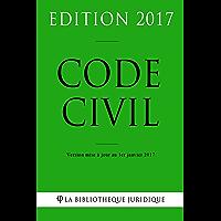 Code civil - Edition 2017: Version mise à jour au 1er janvier 2017 (French Edition)