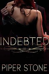 Indebted: A Dark Irish Mafia Romance Kindle Edition