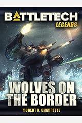 BattleTech Legends: Wolves on the Border Kindle Edition