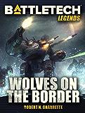 BattleTech Legends: Wolves on the Border (English Edition)