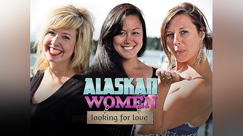 Alaskan Women Looking for Love - Season 1