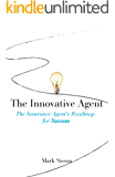 The Innovative Agent: The Insurance Agent's Roadmap for Success