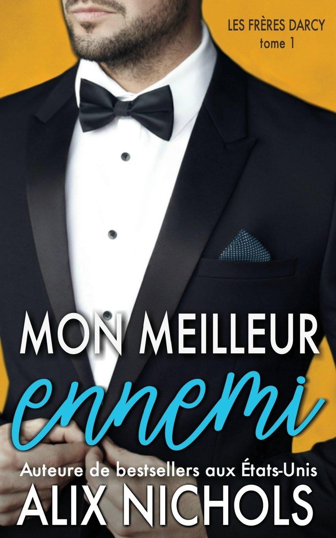 Mon meilleur ennemi Broché – 21 août 2017 Alix Nichols Françoise Girard Independently published 154955669X