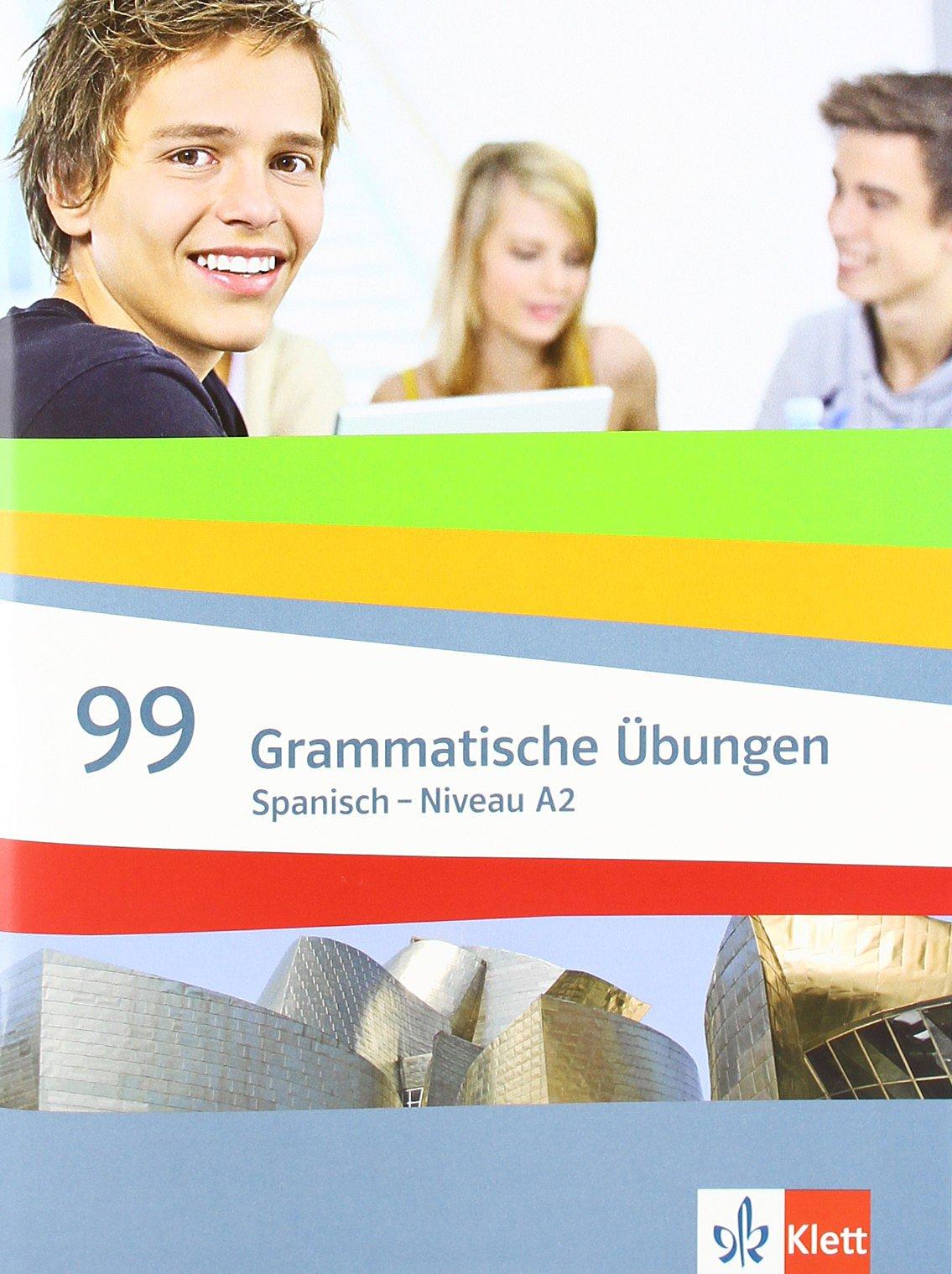 Spanisch 99 Grammatische Übungen (A2)