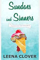 Sundaes and Sinners: A Cozy Murder Mystery (Pelican Cove Cozy Mystery Series Book 9) Kindle Edition