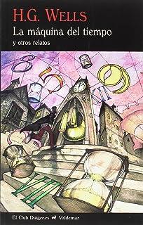 La máquina del tiempo y otros relatos (El Club Diógenes)