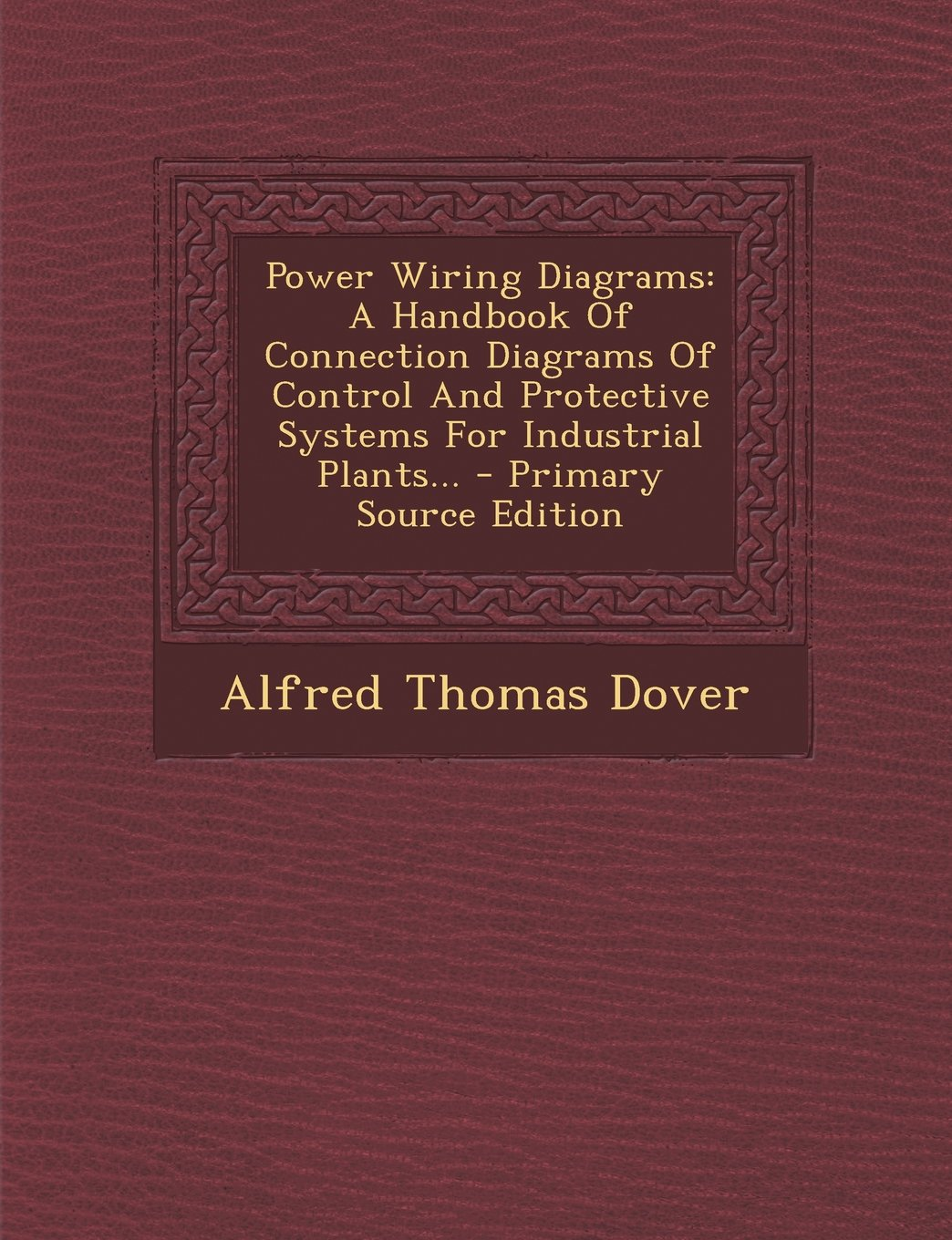 Buy Power Wiring Diagrams A Handbook Of Connection Thomas Control And Protective Systems For Industrial Plants