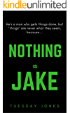 Nothing Is Jake