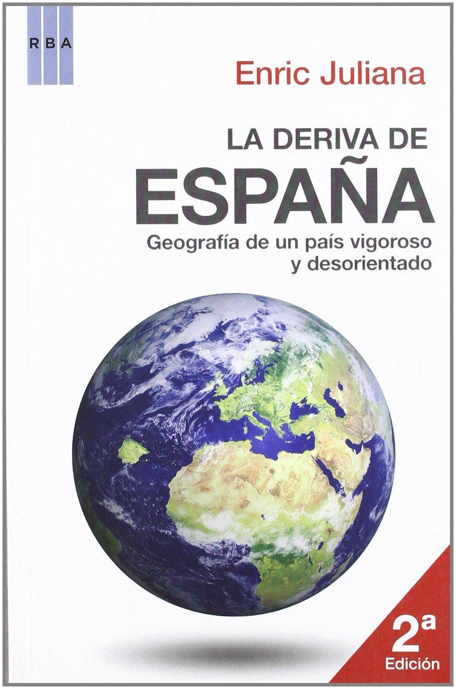 La deriva de españa: 227 (OTROS NO FICCIÓN): Amazon.es: Juliana, Enric: Libros