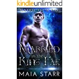 Married To The King Fae (Mated To A Fae)