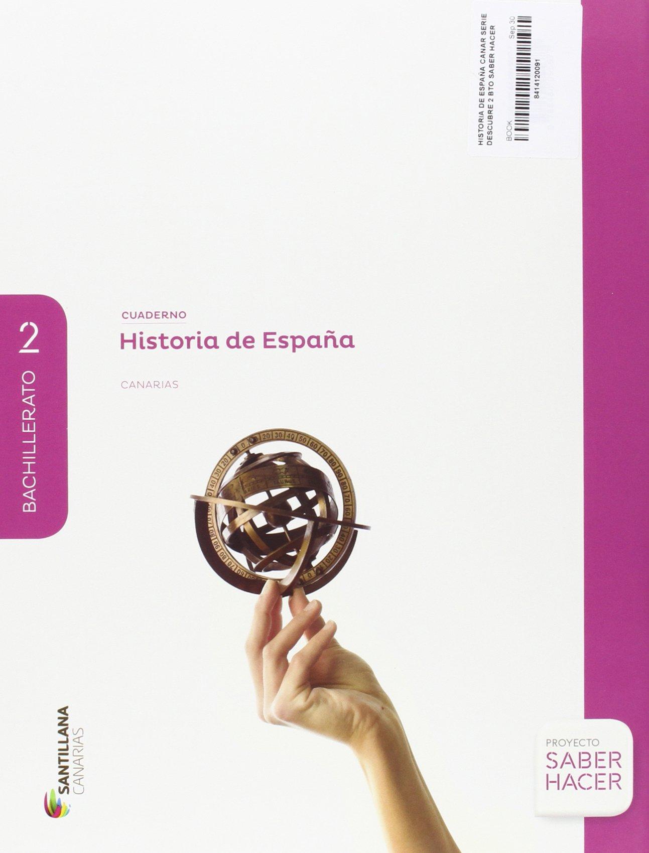 HISTORIA DE ESPAÑA CANAR SERIE DESCUBRE 2 BTO SABER HACER ...