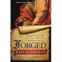 Forged: Writing in the Name of God--Why the Bibles Authors Are Not Who We Think They Are