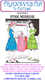 MY PINK MIRROR (Transvestia Book 3)