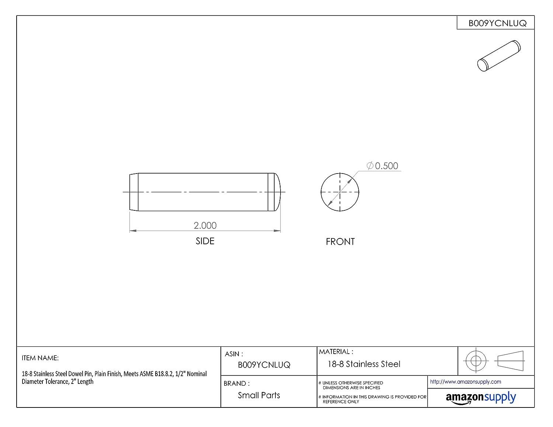 Meets ASME B18.8.2 1//2 Nominal Diameter Tolerance Plain Finish 2 Length 18-8 Stainless Steel Dowel Pin