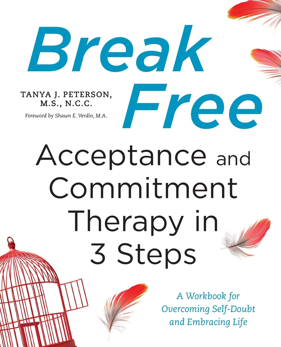 Amazon.com: Break Free: Acceptance and Commitment Therapy in 3 ...