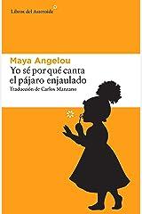 Yo sé por qué canta el pájaro enjaulado (Libros del Asteroide nº 162) (Spanish Edition) Kindle Edition
