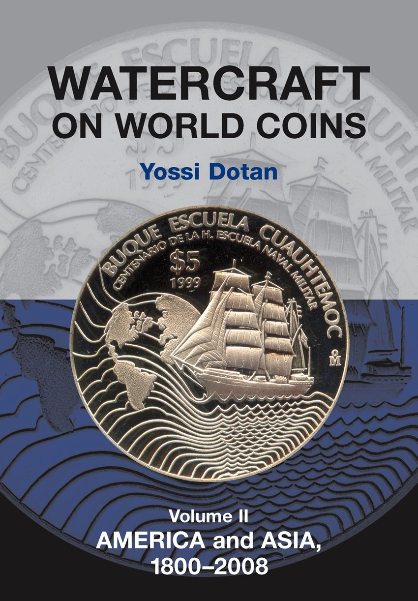 Watercraft on World Coins: Volume II: America and Asia, 1800-2008