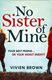 No Sister of Mine: A gripping domestic page-turner perfect for fans of The Mother-in-Law!
