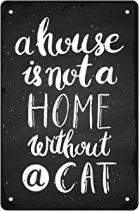 Tin Sign Wall Decorative Sign,8x12inch Vintage Novelty Metal Plate Sign for Bedroom Cafe Bar Kitchen Art Wall Gate Sign-'A House is Not A Home Without A Cat'