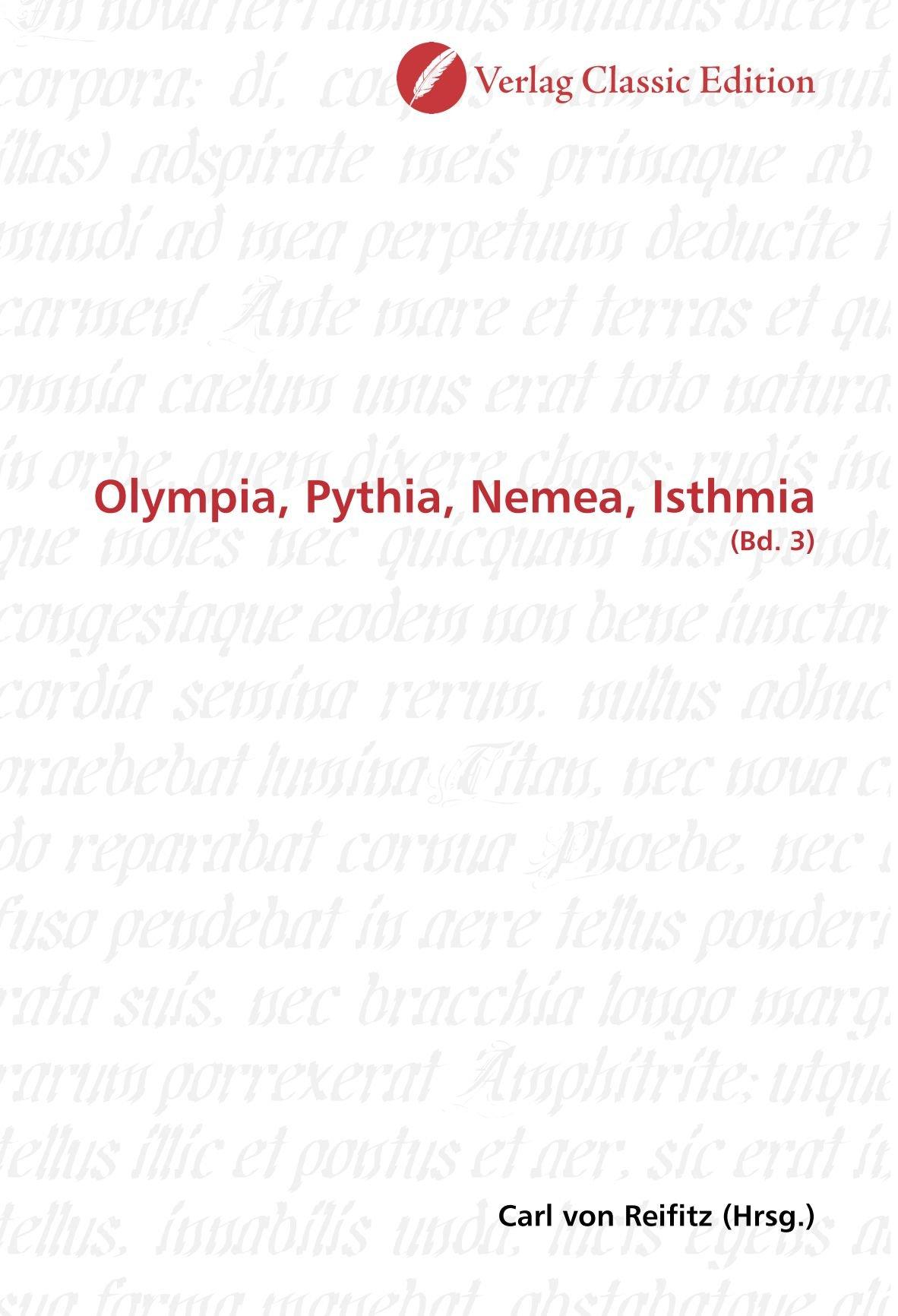 Olympia, Pythia, Nemea, Isthmia: (Bd. 3) (German Edition) pdf