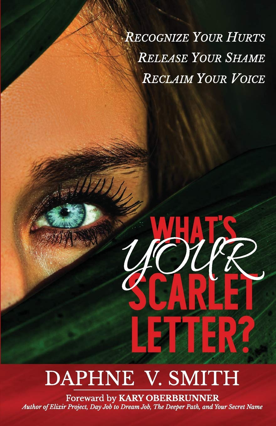 Whats YOUR Scarlet Letter?: Recognize Your Hurts Release ...
