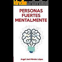 PERSONAS FUERTES MENTALMENTE (TIPOLOGÍAS DE PERSONAS nº 10)
