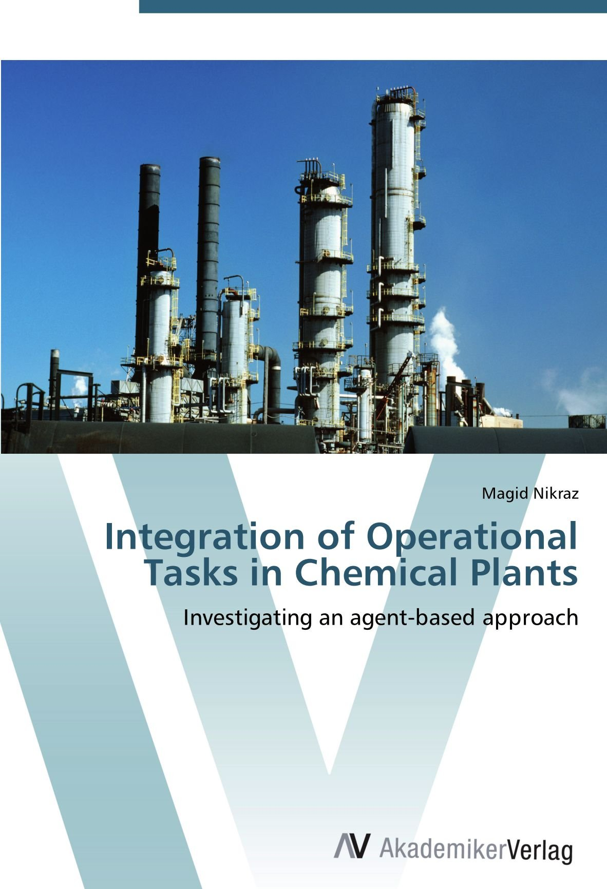 Read Online Integration of Operational Tasks in Chemical Plants: Investigating an agent-based approach ebook