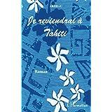Je reviendrai à Tahiti (French Edition)