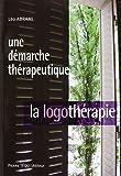 Une démarche thérapeutique : la logothérapie