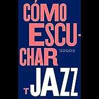 Cómo escuchar jazz (Noema)