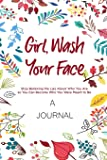 A JOURNAL For Girl, Wash Your Face: Stop Believing the Lies About Who You Are so You Can Become Who You Were Meant to Be
