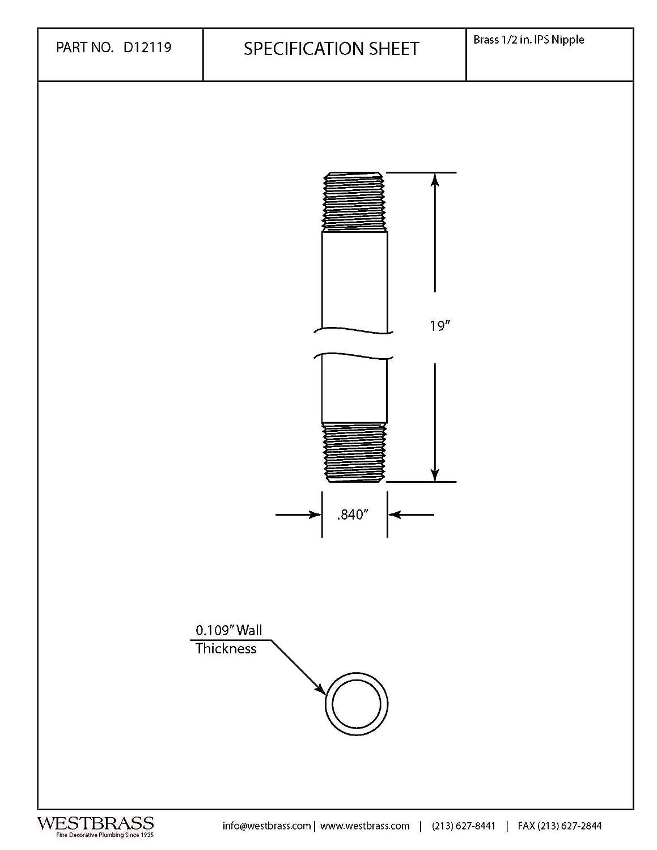 Satin Nickel Westbrass D12119-07 1//2 x 19 IPS Pipe Nipple