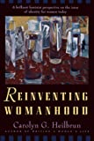 Reinventing Womanhood
