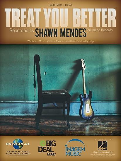 Shawn Mendes – Treat You Better – partitura de música individual ...