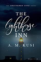 The Lighthouse Inn: Shattered Cove Series Book 4 Kindle Edition