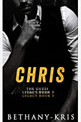 Chris (The Guzzi Legacy Book 3) Kindle Edition