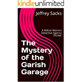 The Mystery of the Garish Garage: A Wilton Manors Detective Agency Thriller (Gold Coyne Mysteries Book 1)