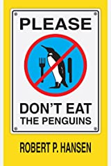 Please Don't Eat the Penguins Kindle Edition
