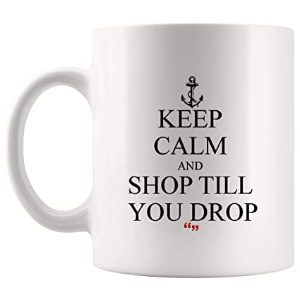 Amazon.com: Keep Calm Shop Till You Drop Mug Coffee Cup Funny Tea ... #funnyCoffeeShop